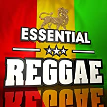 Essential Reggae - The Top 30 Best Ever Reggae Hits of all time! (Deluxe Version)
