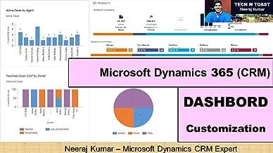 Microsoft Dynamics (365) CRM Dashboard Customization and configuration (Microsoft Dynamics 365 (CRM) Book 3)