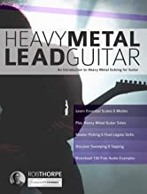 Heavy Metal Lead Guitar: An Introduction to Heavy Metal Soloing for Guitar
