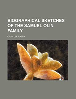 Biographical Sketches of the Samuel Olin Family