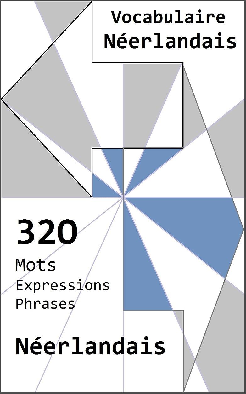 パック一時的時間Vocabulaire Néerlandais 1: 320 mots, expressions et phrases en néerlandais (vcb) (French Edition)