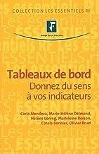 Tableaux de bord: Donnez du sens à vos indicateurs. (Les essentiels RF) (French Edition)