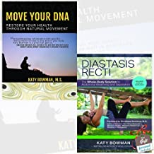 Move Your DNA and Diastasis Recti 2 Books Bundle Collection By Katy Bowman With Gift Journal - Restore Your Health Through Natural Movement, The Whole-Body Solution to Abdominal Weakness