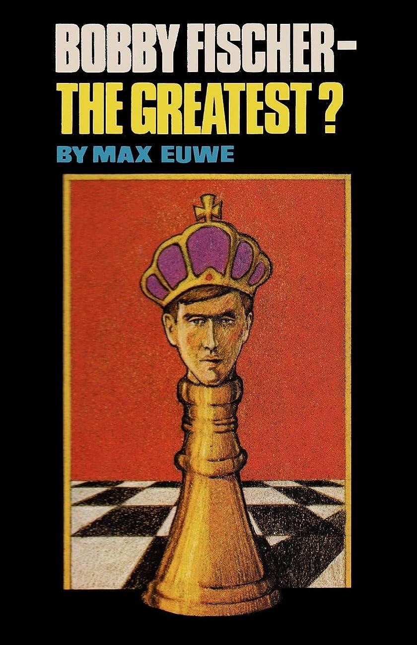 前部既婚行政Bobby Fischer - The Greatest?