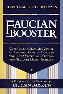 Faucian Booster: Covid Vaccine Mandates Violate the Nuremberg Code and Therefore Should Be Opposed and Resisted by Any Pea...