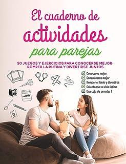 El cuaderno de actividades para parejas: 50 juegos y ejercicios para conocerse mejor, romper la rutina y divertirse juntos...