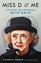 Miss D and Me: Life with the Invincible Bette Davis [Idioma Inglés]