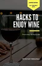 Wine Expert in 4 Hours: Hacks To Enjoy Wine
