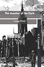 The Haunter of the Dark: Large Print