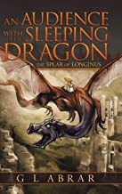 An Audience With the Sleeping Dragon: The Spear of Longinus