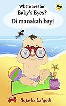 Malay children's book: Where is the baby. Di manakah bayi: Malay books for children. (Bilingual Edition) English-Malay (Bahasa Melayu) children's picture ... Malay (Bahasa Melayu) books for children 1)