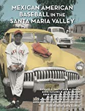 Mexican American Baseball in the Santa Maria Valley
