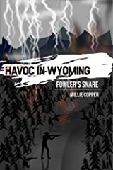 Fowler's Snare: Havoc in Wyoming, Part 5 | America's New Apocalypse Kindle Edition