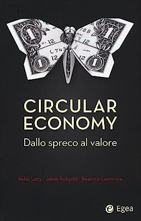 Circular economy. Dallo spreco al valore