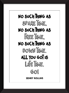 Henry Rollins - No Such Thing As Spare Time Quote - Unframed Print/Sin marco