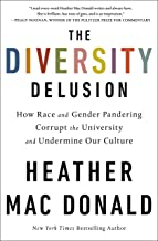 The Diversity Delusion: How Race and Gender Pandering Corrupt the University and Undermine Our Culture PDF