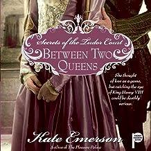 Between Two Queens: Secrets of the Tudor Court #2