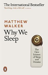 Why We Sleep: The New Science of Sleep and Dreams