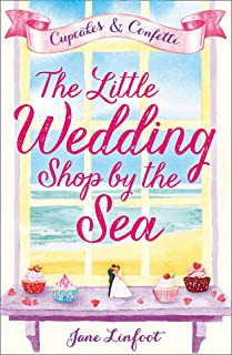 The Little Wedding Shop by the Sea: A heartwarming romantic comedy and the perfect summer romance book (The Little Wedding...