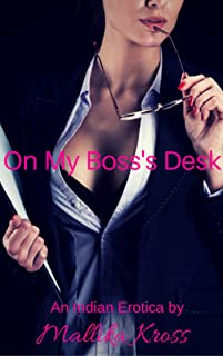 On My Boss's Desk: (Indian Erotica: Office Romance : Hotwife Cheating)