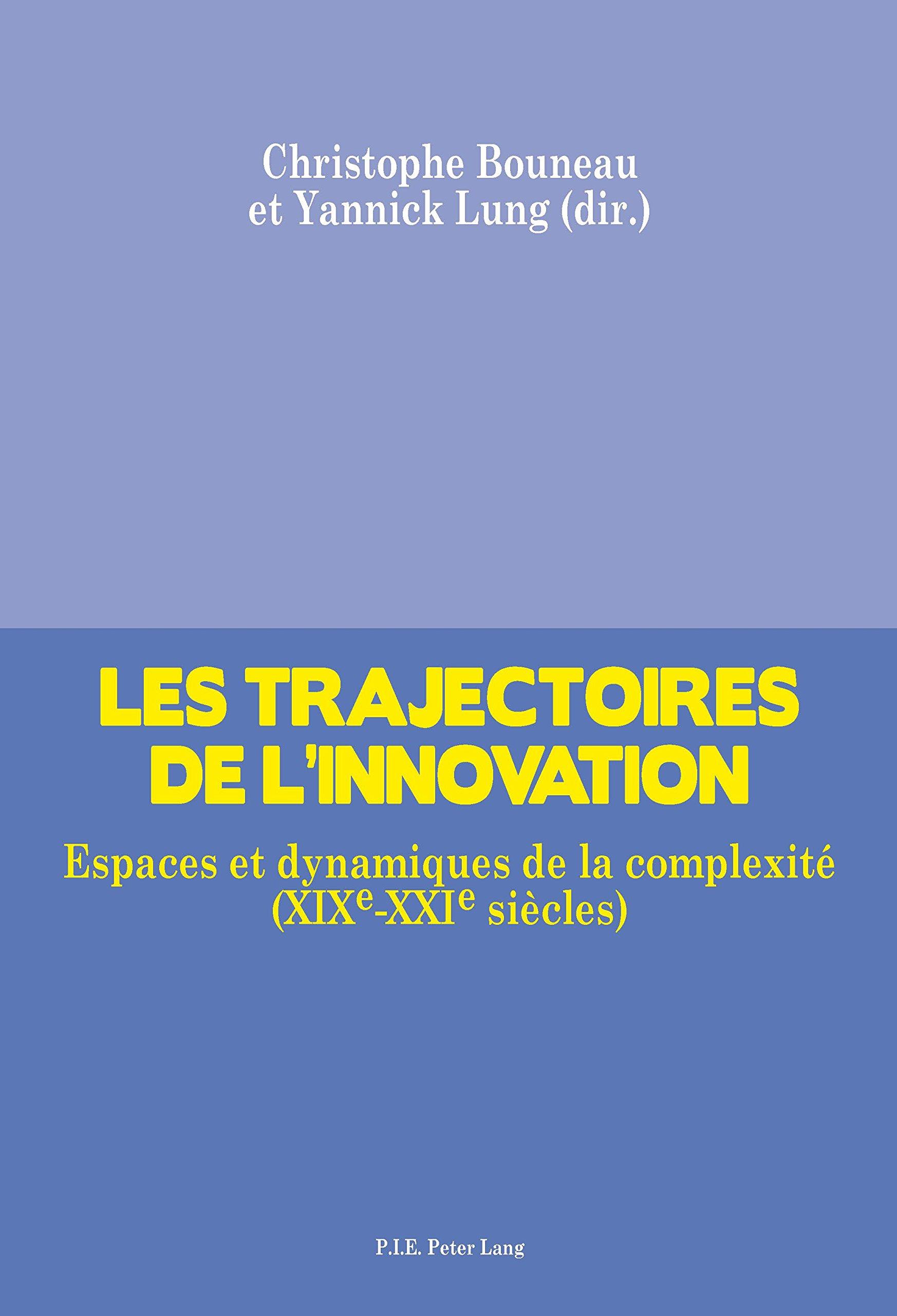 Les trajectoires de linnovation: Espaces et dynamiques de la complexité (XIXe-XXIe siècles) (PLG.SOC.SCIENCE) (French Edition)