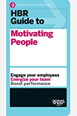 HBR Guide to Motivating People (HBR Guide Series) Kindle Edition