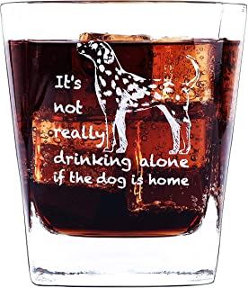 It's Not Really Drinking Alone If Your Dog Is Home - Stemless Wine Glass Square Rocks Glass Heavy Base Glassware Gifts for Doger Lover