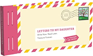 Letters to My Daughter: Write Now. Read Later. Treasure Forever. (Daughter Gifts from Mom, Father Daughter Gifts, To My Daughter Gifts)