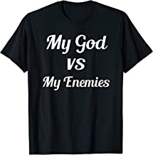 My God vs My Enemies Life Quotes T-Shirt