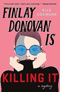 Finlay Donovan Is Killing It: A Mystery