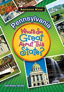 Pennsylvania: What's So Great about This State?