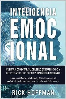 Inteligencia Emocional: Vuelva a conectar su cerebro descubriendo y despertando sus poderes empáticos internos. Elev...