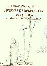 Sistemas de regulación energética en medicinatradicional china (Medicinas Blandas)