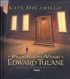 El Prodigioso Viaje De Edward Tulane/ The Miraculous Journey of Edward Tulane (Spanish Edition