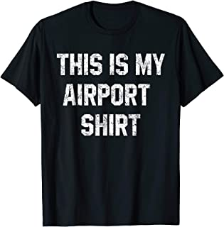 Distressed This Is My Airport Shirt Funny Travel Vacation