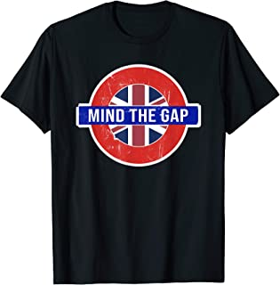 Mind the Gap T-shirt - Funny Saying from the London Subway