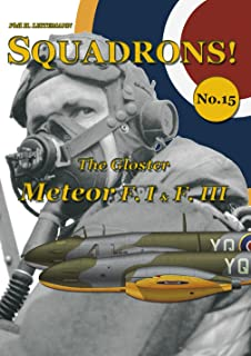 The Gloster Meteor F.I & F.III (SQUADRONS! Book 15) (English Edition)