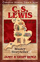 C. S. Lewis: Master Storyteller (Christian Heroes: Then & Now)