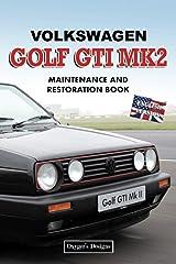 VOLKSWAGEN GOLF GTI MK2: MAINTENANCE AND RESTORATION BOOK (English editions) Paperback