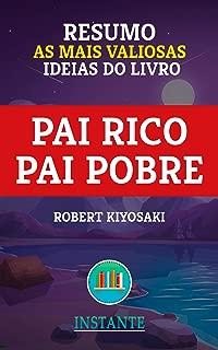 RESUMO: Pai Rico, Pai Pobre - Robert Kiyosaki: as ideias mais valiosas do livro (Portuguese Edition)