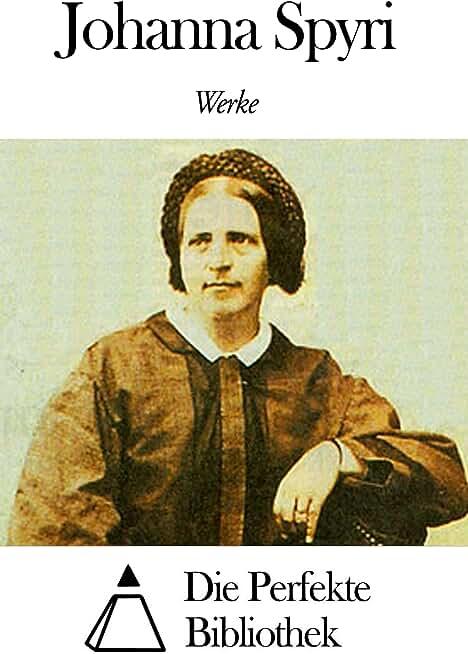 Werke von Johanna Spyri (German Edition)