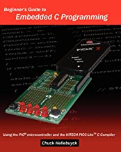 Beginner's Guide To Embedded C Programming: Using The Pic Microcontroller And The Hitech Picc-Lite C Compiler