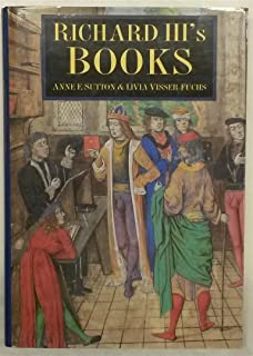 Richard III's Books: Ideal and Reality in the Life of a Medieval Prince