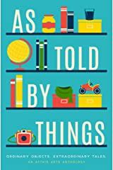 As Told by Things Kindle Edition