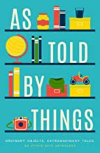 As Told by Things (English Edition)