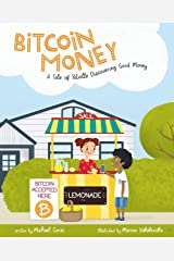 Bitcoin Money: A Tale of Bitville Discovering Good Money Paperback