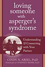 Loving Someone with Asperger's Syndrome: Understanding and Connecting with your Partner (The New Harbinger Loving Someone ...