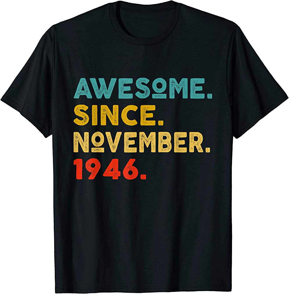 73rd Birthday Gift Retro Vintage Awesome Since November 1946 T-shirt