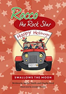 Rocco the Rock Star Swallows the Moon: Rocco the Rock Star