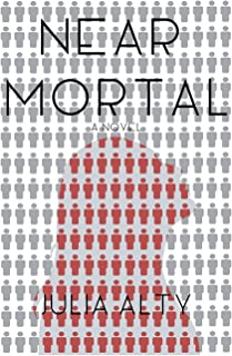 Near Mortal: (Isn't it time you rethought immortality) (True Immortality)